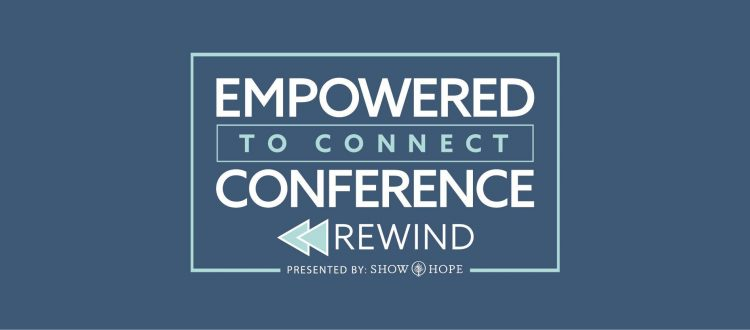 Empowered to Connect Rewind